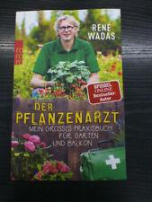 René Wadas - Der Pflanzenarzt - Mein großes Praxisbuch für Garten und Balkon