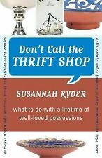 Don't Call the Thrift  Shop: What to Do With a Lifetime of Well-Loved Possession