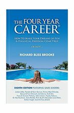 The Four Year Career; How to Make Your Dreams of Fun and Financ... Free Shipping