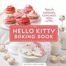 The Hello Kitty Baking Book : Recipes for Cookies, Cupcakes, Pies, and More...