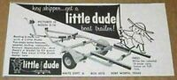 1958 Print Ad Little Dude Boat Trailers Made in Fort Worth,Texas