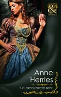 The Lord's Forced Bride (Mills & Boon Historical) By Anne Herries