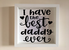 IKEA RIBBA Vinyl Decal Sticker Wall art Quote I have the best Daddy Ever