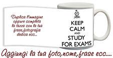 Tazza keep Calm and study for exams Esame Nerd con nome,foto  ecc Idea regalo