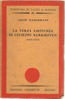 LA TERZA ESISTENZA DI GIUSEPPE KERKHOVEN di J. Wassermann ed. Corbaccio