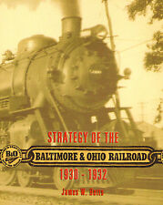 STRATEGY OF BALTIMORE & OHIO RAILROAD 1930-1932 James Betts AUTHOR SIGNED