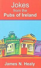 Jokes from the Pubs of Ireland by Healy, James N.-ExLibrary