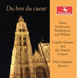 Peter Urquhart - Du bon du cueur: Music by Mouton, Bauldeweyn, and Willaert