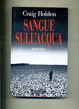 Craig Holden # SANGUE SULL'ACQUA # Rizzoli 1994 # 1A ED.