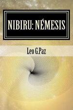 Nibiru: Nibiru: Némesis : O Acaecemento Do Planeta X by Leo G.Paz (2015,...