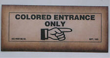 BLACK SEGREGATION COLORED ENTRANCE SIGN