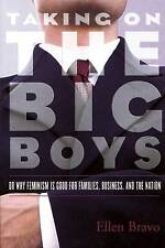 Taking on the Big Boys: Or Why Feminism Is Good for Families, Business and the N