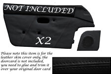 FITS  MAZDA MX5 MK1 MIATA EUNOS 89-1997 2X DOOR CARD BLACK LEATHER COVERS ONLY