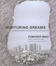 Nurturing Dreams: Collected Essays on Architecture and the City MIT Press)