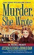A Fatal Feast (Murder, She Wrote) by Jessica Fletcher, Donald Bain