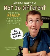 Not So Different: What You Really Want to Ask about Having a Disability (Hardbac
