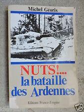 Nuts ! La Bataille des Ardennes 1944 -1945 Michel Géoris