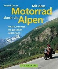 Mit dem Motorrad durch die Alpen. Pässe - Naturschönheit... | Buch | Zustand gut