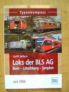 Loks der BLS AG Bern-Lötschberg-Simplon von Cyrill Seifert (Taschenbuch 2013)