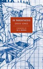 New York Review Books Classics: In Parenthesis by David Jones (2003, Paperback)