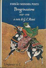 Peregrinazione 1537 1558 Mendes Pinto Fernao Longanesi 1970
