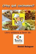 Hoy Que Cocinamos : Edicion Especial SOLC by Daniel Balaguer (2013, Paperback)
