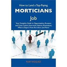How to Land a Top-Paying Morticians Job : Your Complete Guide to...