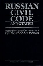 Russian Civil Code Annotated, translation & commentary by Christopher Osakwe