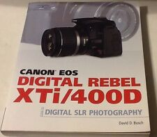 David Busch's Digital Photography Guides: Canon EOS Rebel XTi/400D BOOK