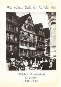 300 Jahre Buchhandlung Fr. Stritter, 1688 - 1988. Buchhandlung, Heilbronn.