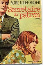 SECRETAIRE DU PATRON, par Marie Louise FISCHER , PRESSES DE LA CITE