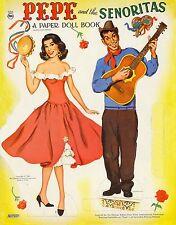 Vintge 1950S Pepe Senorita Paper Dolls ~Nice Laser Reproduction~Orig. Size Uncut