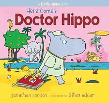 HERE COMES DOCTOR HIPPO - LONDON, JONATHAN/ EDUAR, GILLES  NEW PAPERBACK