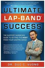 Ultimate Lap-Band Success: The Support Surgeon's Guide to Getting the Most from