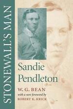 Stonewall's Man: Sandie Pendleton: By W G Bean