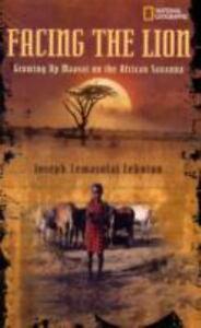 Facing the Lion: Growing Up Maasai on the African Savanna Viola, Herman VeryGood