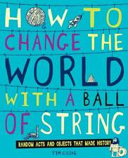 How to Change the World with a Ball of String, Cooke, Tim, New Book