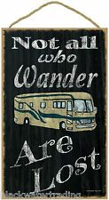 """Black Not All Who Wander Are Lost Motorhome Camper Sign Plaque 10""""x16"""""""