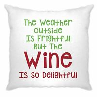 Christmas Cushion Cover Weather Outside Is Frightful Slogan Wine Is Delightful