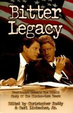 Bitter Legacy : NewsMax.com Reveals the Untold Story of the Clinton-Gore Years (