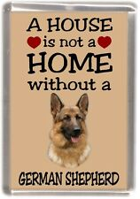 "German Shepherd Dog Fridge Magnet ""A HOUSE IS NOT A HOME"" by Starprint"