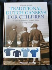 Traditional Dutch Ganseys for Children - 40+ Sweaters to Knit by Stella Ruhe