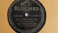 Teddy Powell– 78rpm single 10-inch – Bluebird #B-11201 All I Need