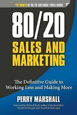 80/20 Sales and Marketing: The Definitive Guide to Working Less and Making More by Perry Marshall (Paperback, 2013)