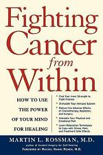 Fighting Cancer from Within : How to Use the Power of Your Mind for Healing