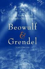 Beowulf and Grendel : The Truth Behind England's Oldest Legend by John...