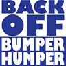 Back Off Bumper Humper Vinyl Truck Jeep SUV Car Decal Window Sticker