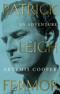 Patrick Leigh Fermor: An Adventure By Artemis Cooper. 9780719554490
