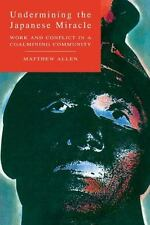 Undermining the Japanese Miracle : Work and Conflict in a Coalmining...