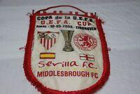 BANDERIN VINTAGE FINAL DE LA UEFA CUP 2006 SEVILLA FC Y MIDDLESBROUGH COTIZADO